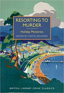 Resorting to Murder - edited by Martin Edwards