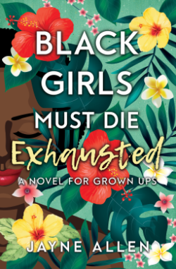 Black Girls Must Die Exhausted - Jayne Allen.png