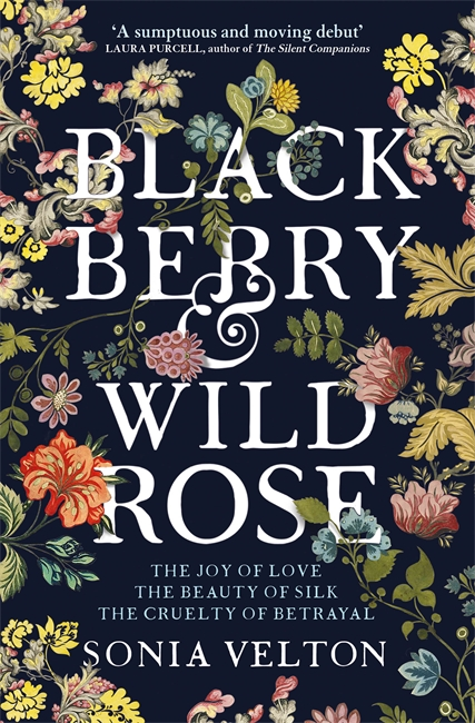 Blackberry and Wild Rose - Sonia Velton