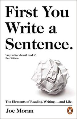 First You Write a Sentence. by Joe Moran
