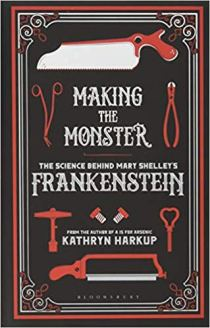 Making the Monster - Kathryn Harkup