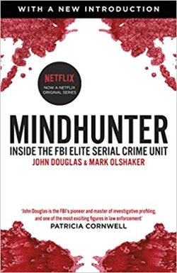 Mind Hunter - John Douglas and Mark Olshaker