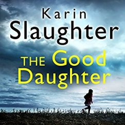 The Good Daughter - Karin Slaughter Audio