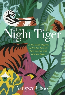 The Night Tiger - Yangsze Choo