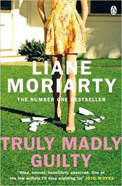Truly Madly Guilty - Liane Moriarty.jpg