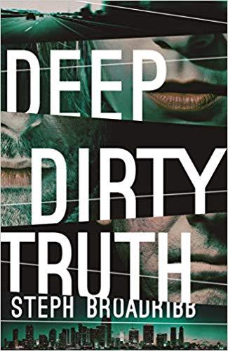 Deep Dirty Truth - Steph Broadribb