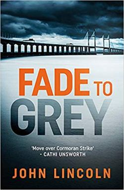Fade to Grey - John Lincoln