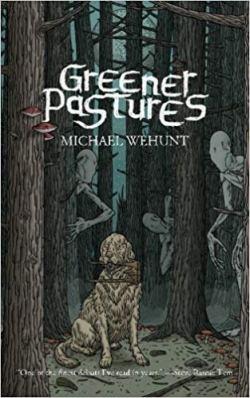 Greener Pastures - Michael Wehunt