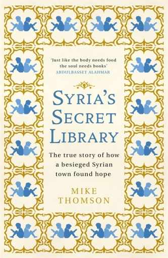 Syria's Secret Library - Mike Thomson