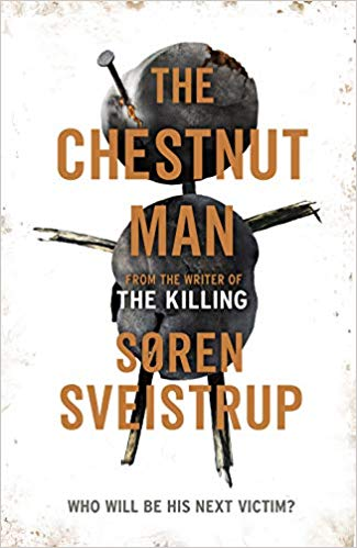 The Chestnut Man - Soren Sveistrup