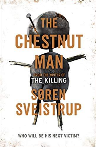 The Chestnut Man - Soren Sveistrup