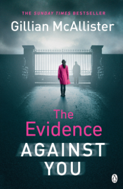 The Evidence Against You - Gillian McAllister