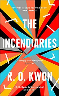 The Incidiaries - R.O. Kwon